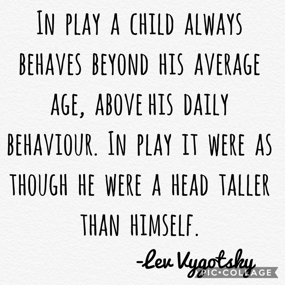 Vygotsky quote. The importance of play