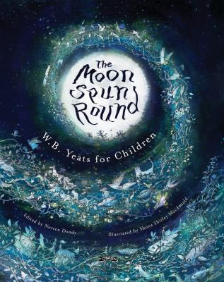 The Best Picture Books from Ireland for Children. The Moon Spun Round a children's book by WB Yeats
